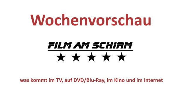 Film am Schirm - Wochenvorschau